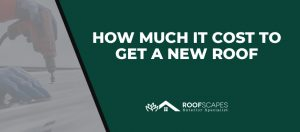 How Much It Cost To Get a New Roof